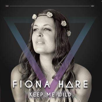Fiona Hare - Keep Me Wild