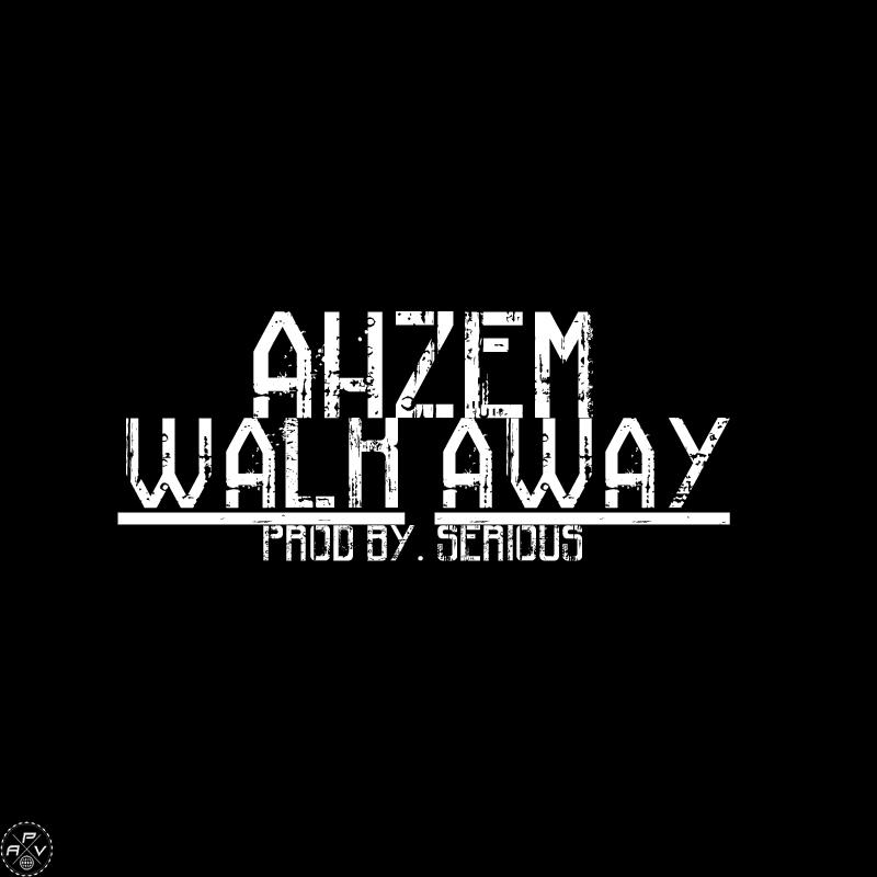 "AHZEM – ""Walk Away"""