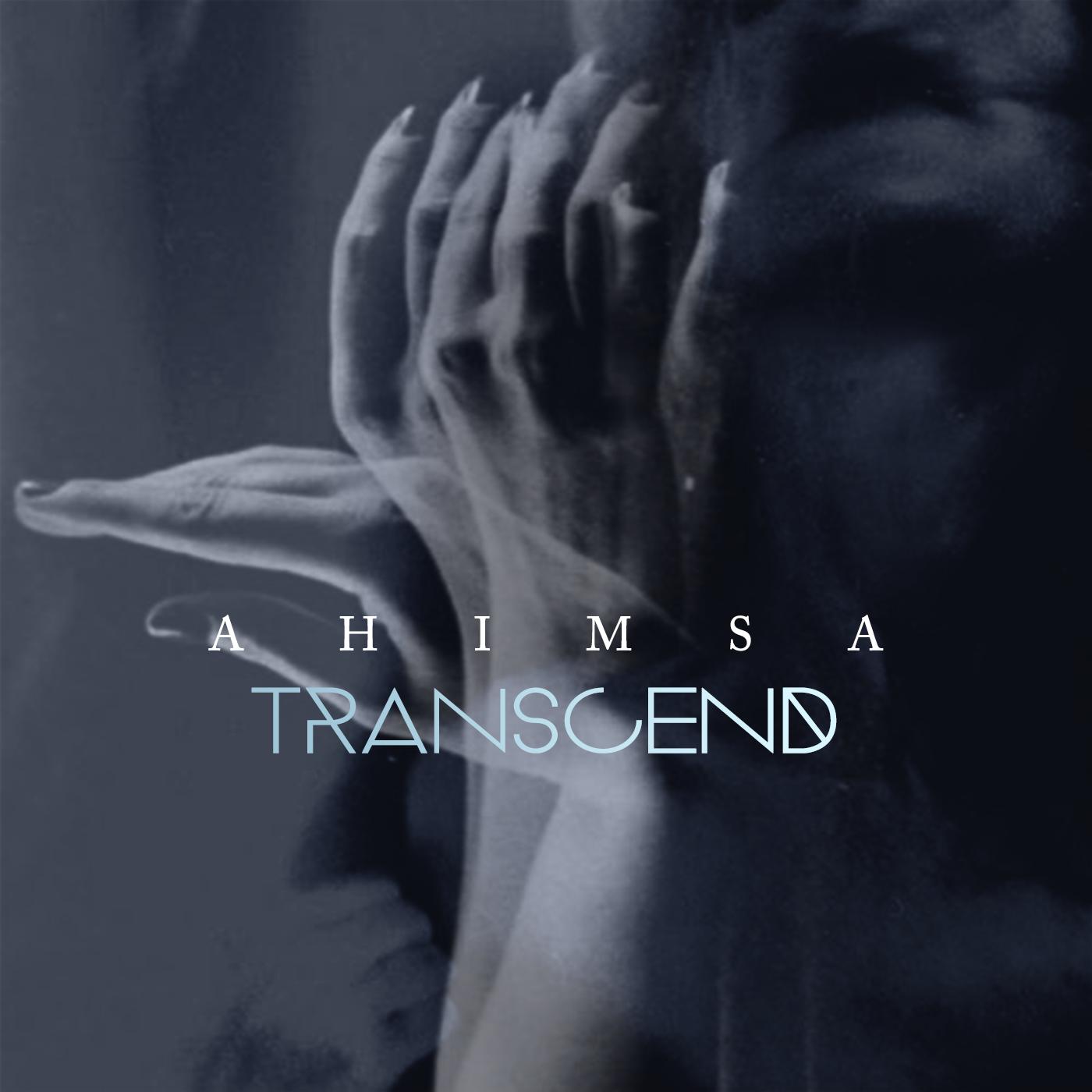 Ahimsa – Transcend