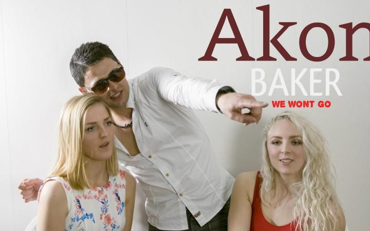 "Akon Baker - ""We Won't Go"""