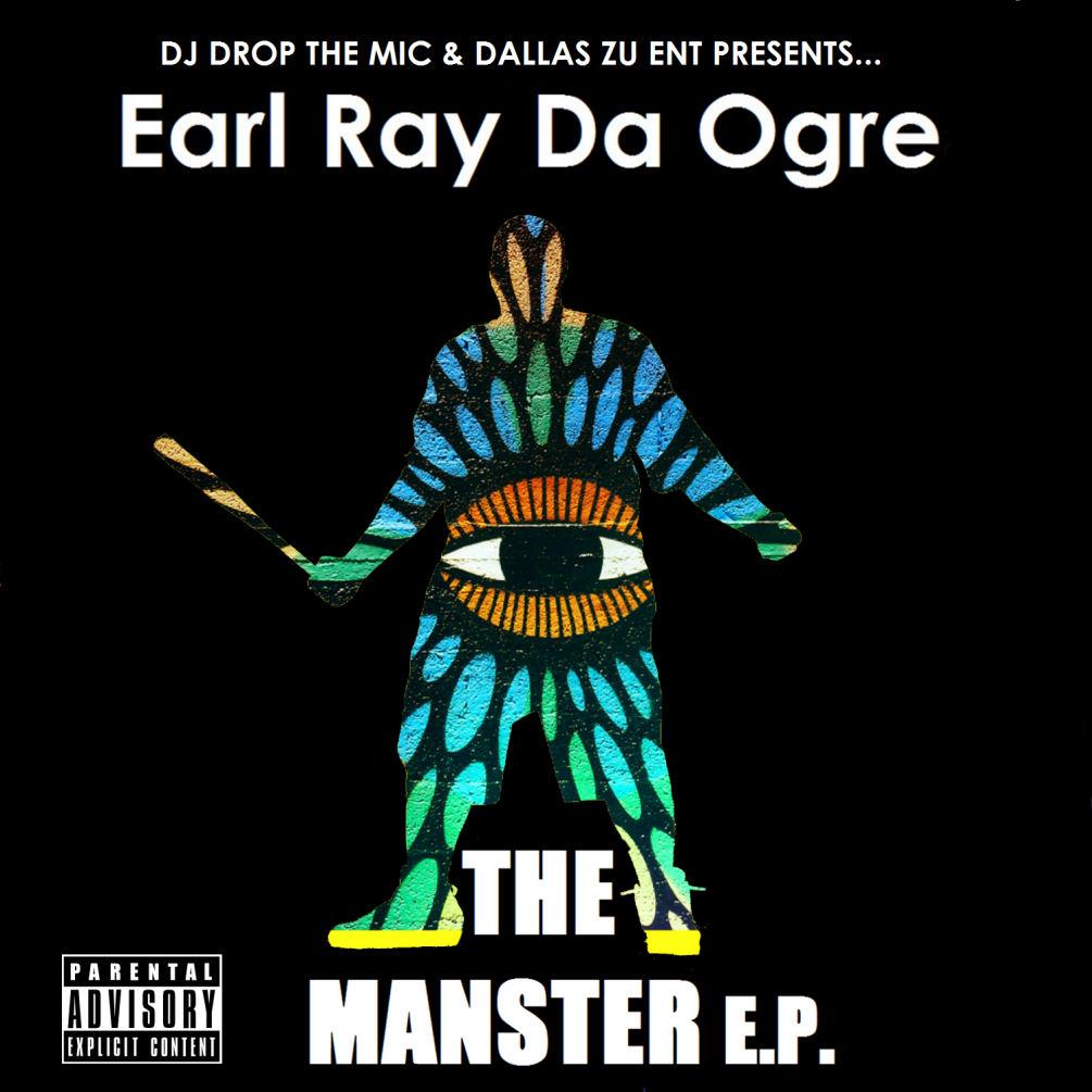 Earl Ray Da Ogre – The Manster