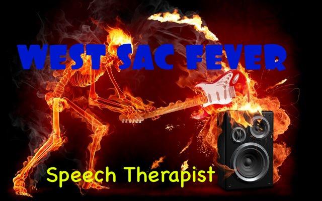 West Sac Fever – Speech Therapist