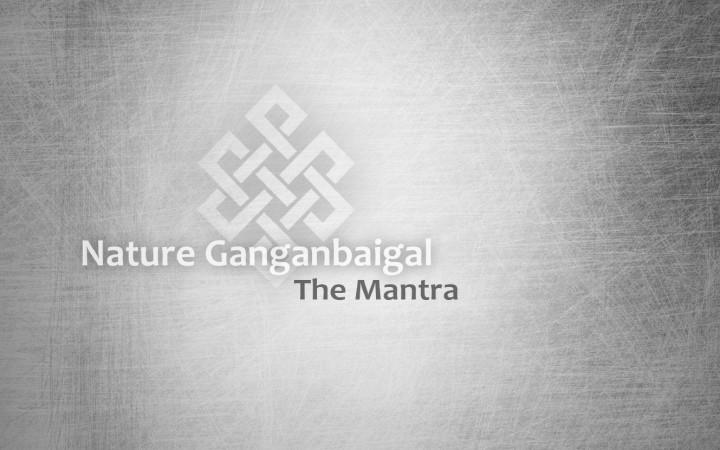 Nature Ganganbaigal – The Mantra