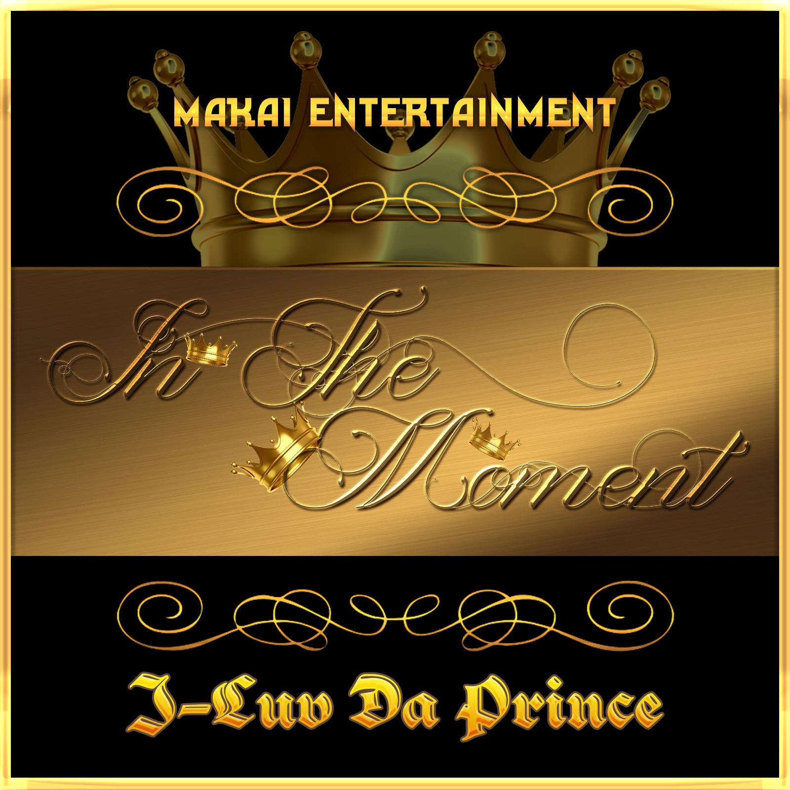 J-Luv Da Prince – In The Moment