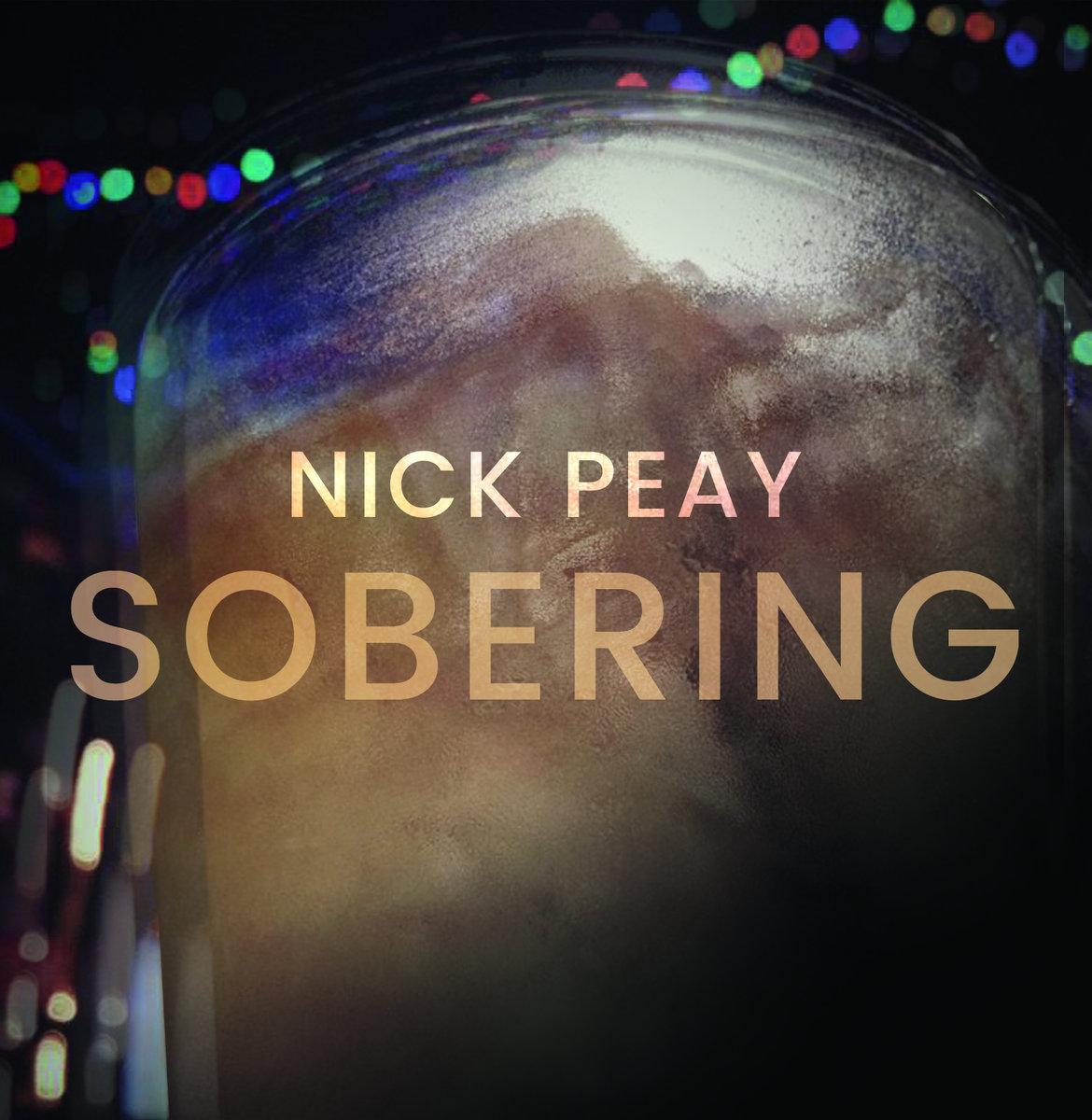 Nick Peay – Sobering