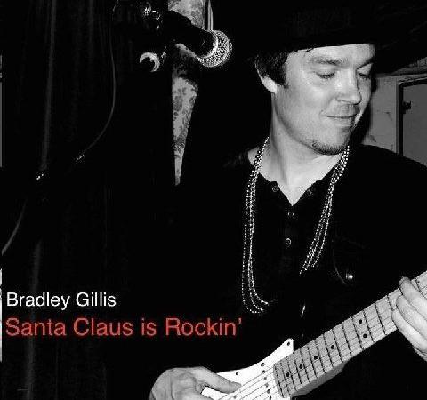 "Bradley Gillis – ""Santa Claus Is Rockin"""