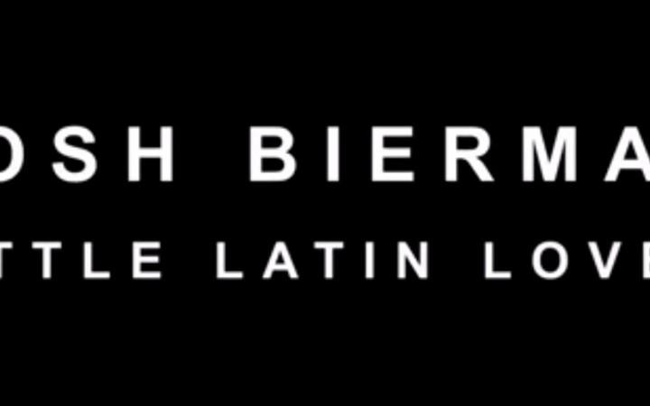 "Josh Bierman – ""Little Latin Lover"""