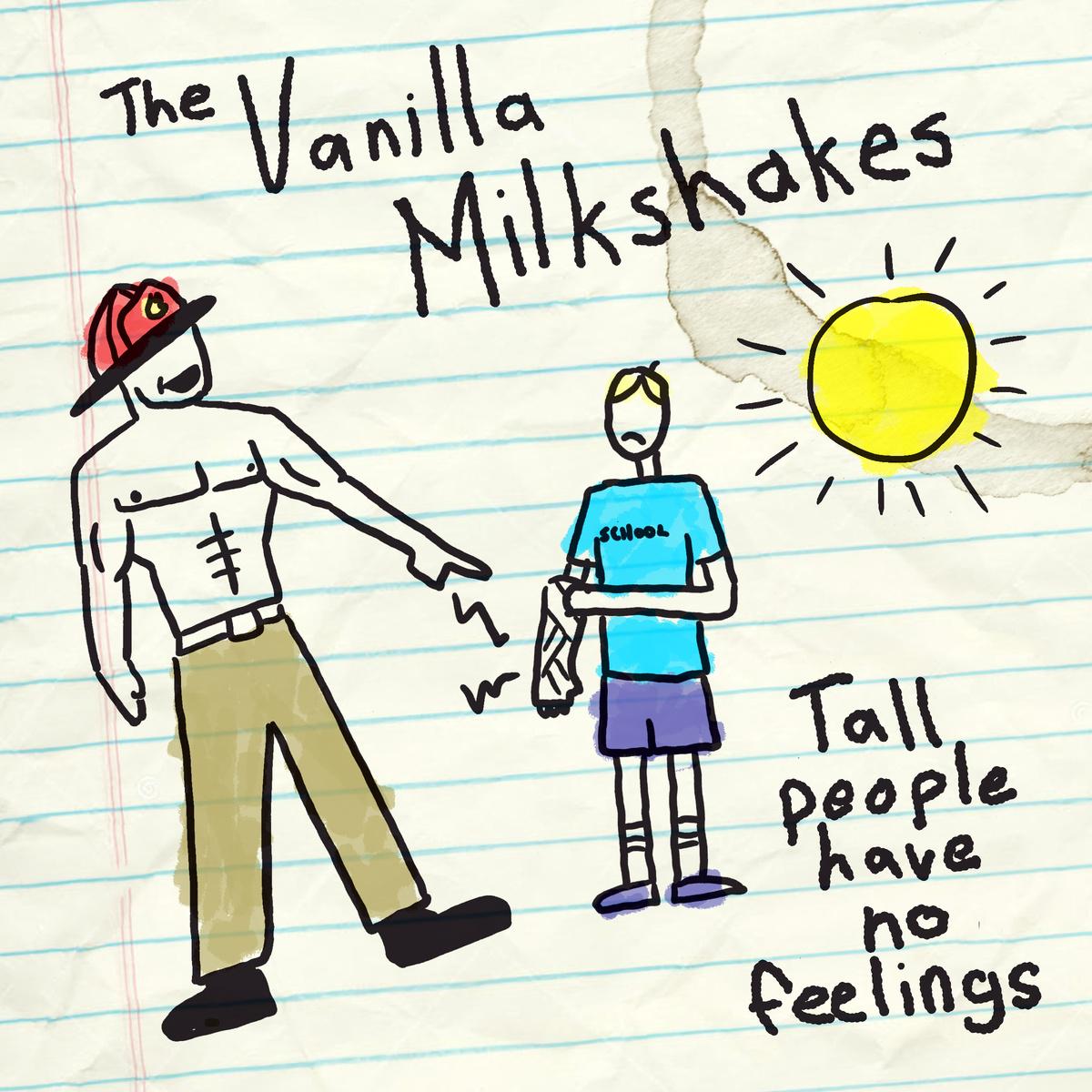 The Vanilla Milkshakes – Tall People Have No Feelings