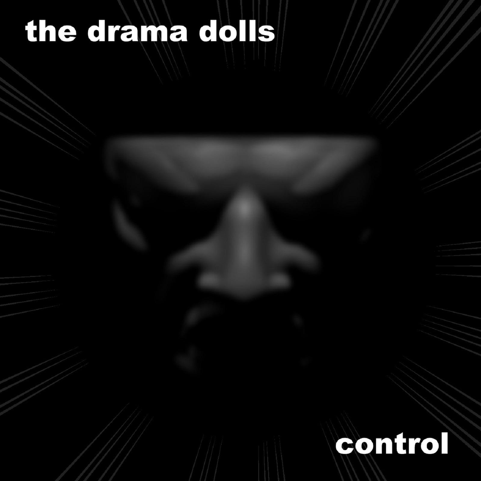 """The Drama Dolls – """"Control"""""""