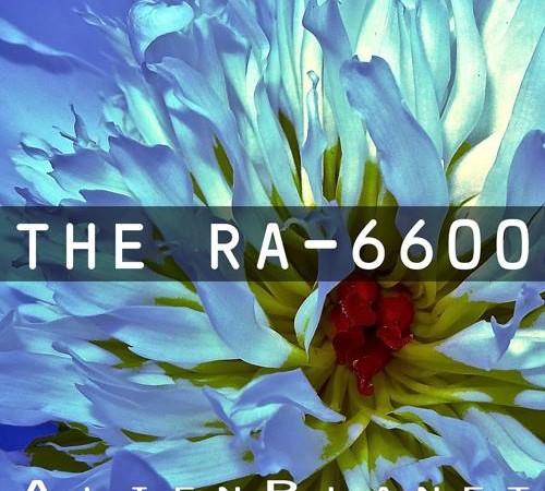 The RA-6600 – Alien Planet
