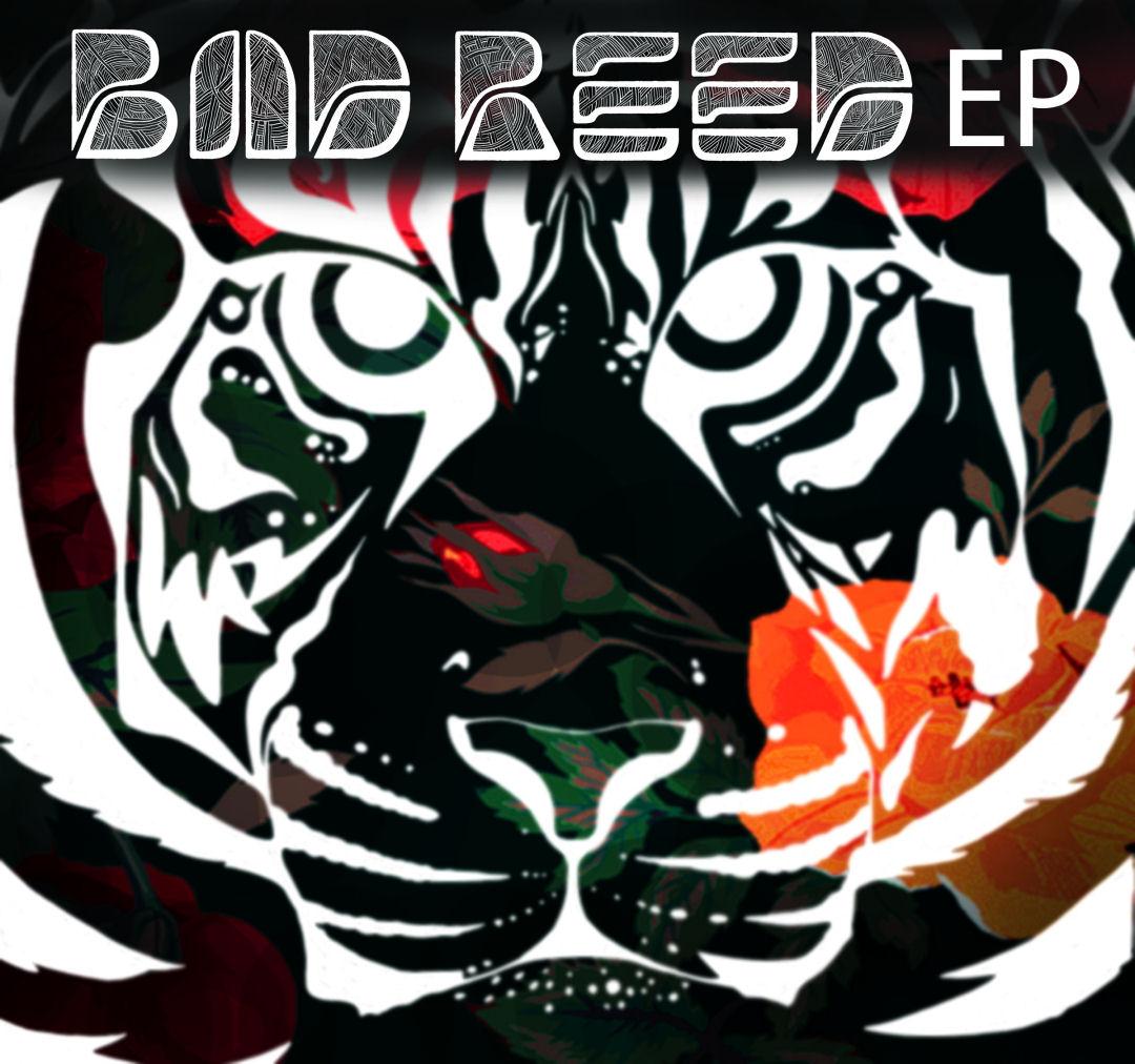 Bad Reed – Bad Reed