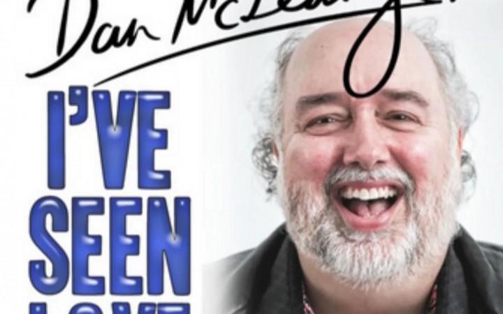"""Dan McLean Jr. – """"I've Seen Love"""""""