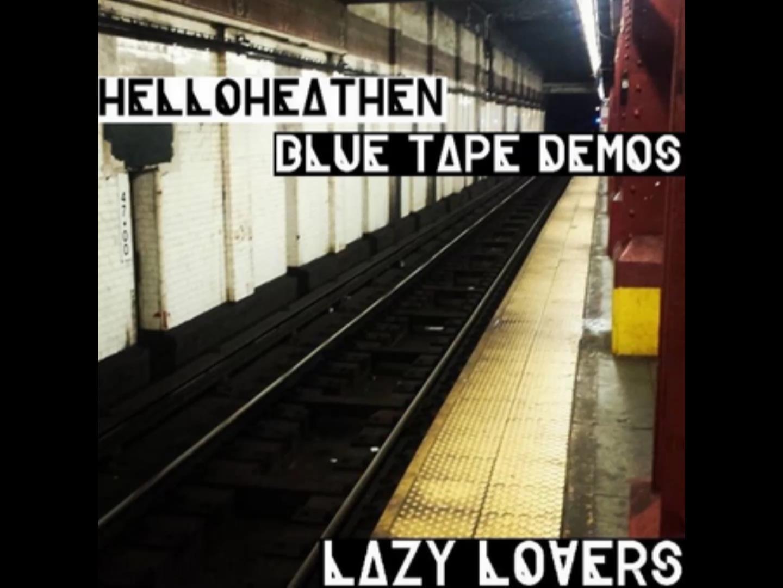 HelloHeathen – Blue Tape Demos