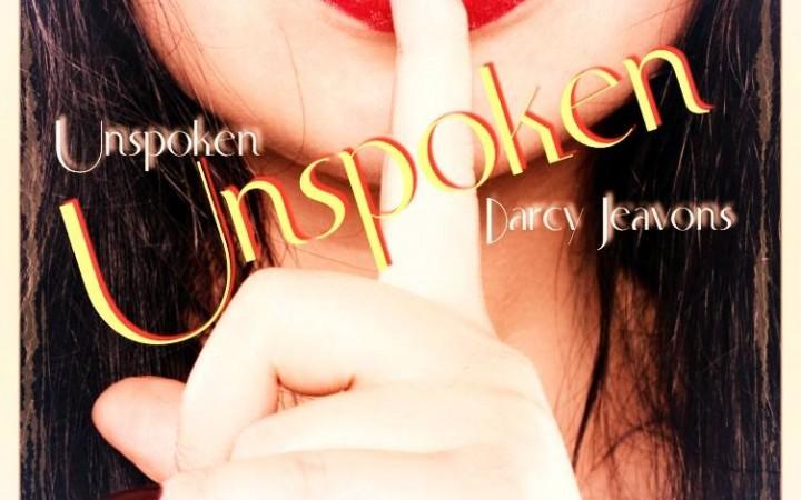 "Darcy Jeavons – ""Unspoken"""