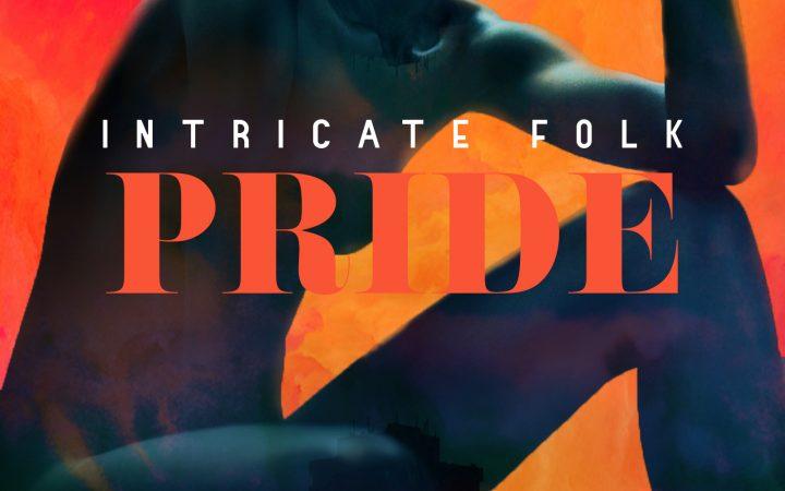 "Intricate Folk – ""Pride (Feat. Yahz Chyld)"""