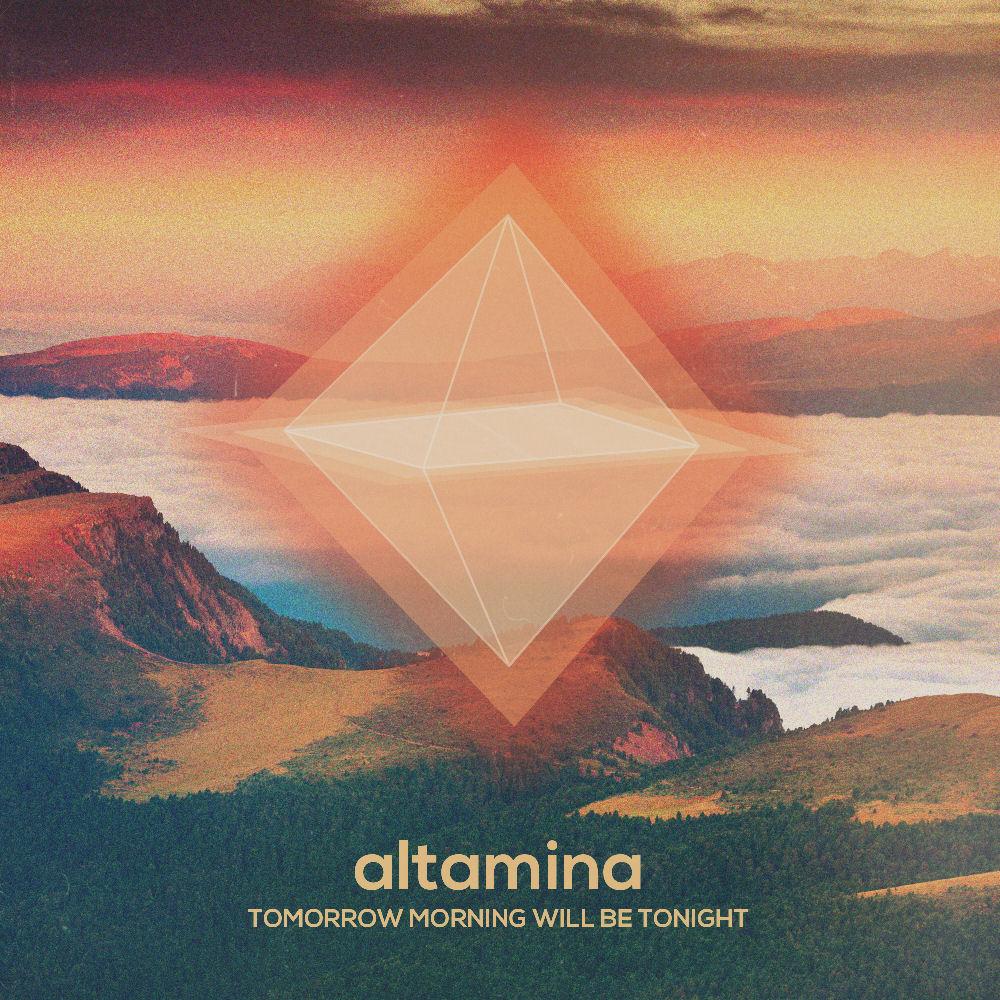 Altamina – Tomorrow Morning Will Be Tonight