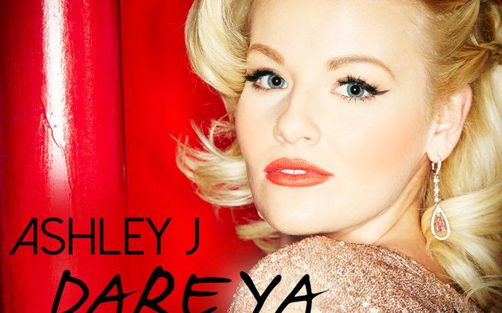 """Ashley J – """"Dare Ya"""""""
