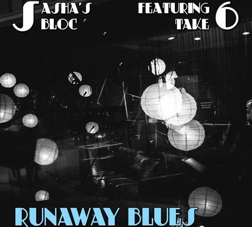 """Sasha's Bloc – """"Runaway Blues"""""""