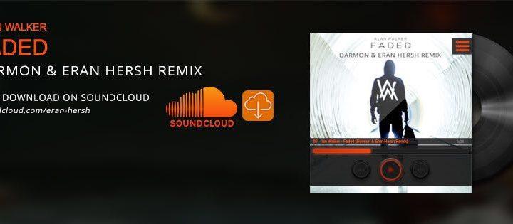 "Alan Walker – ""Faded (Darmon & Eran Hersh Remix)"""