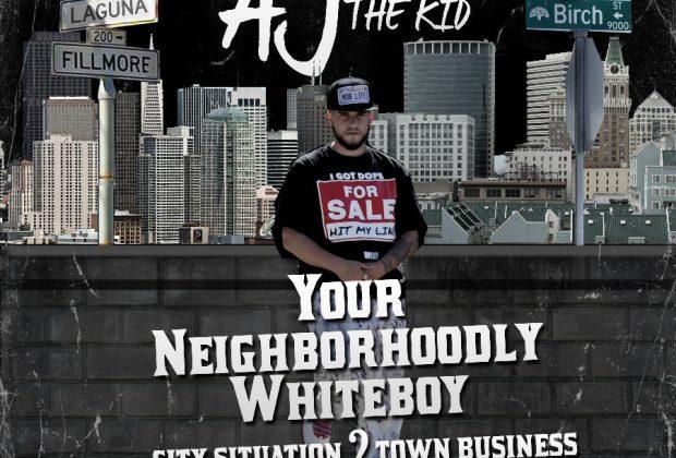 AJTheKid – Your Neighborhoodly Whiteboy