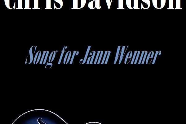 """Chris Davidson – """"Song For Jann Wenner"""""""