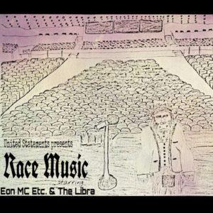 Eon MC Etc. & The Libra – Race Music