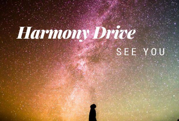 "Harmony Drive – ""See You"""