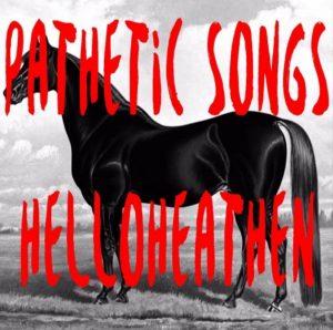 HelloHeathen – Pathetic Songs