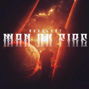 "Absoloot – ""Man On Fire"""