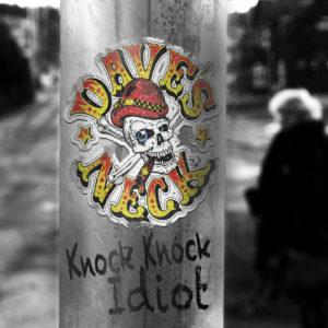 "Dave's Neck – ""Knock Knock Idiot"""