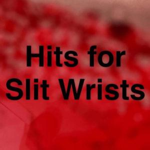 """Digital Escort – """"Hits For Slit Wrists"""""""