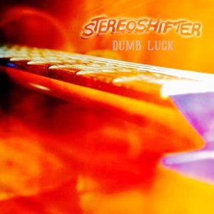 Stereoshifter – Dumb Luck