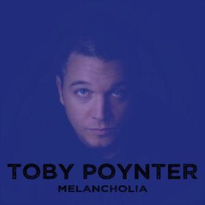 "Toby Poynter – ""Melancholia"""