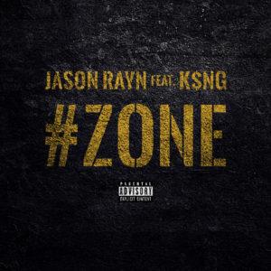 """Jason Rayn – """"Zone"""" Feat. K$NG"""