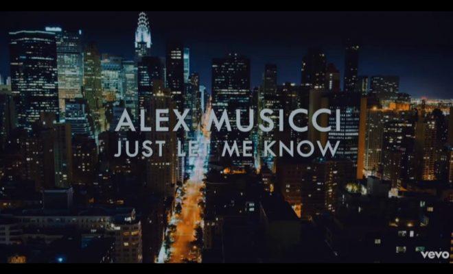 """Alex Musicci - """"Just Let Me Know"""""""