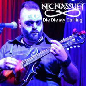 """Nic Nassuet – """"Die Die My Darling"""""""