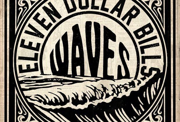 """Eleven Dollar Bills – """"Waves"""""""