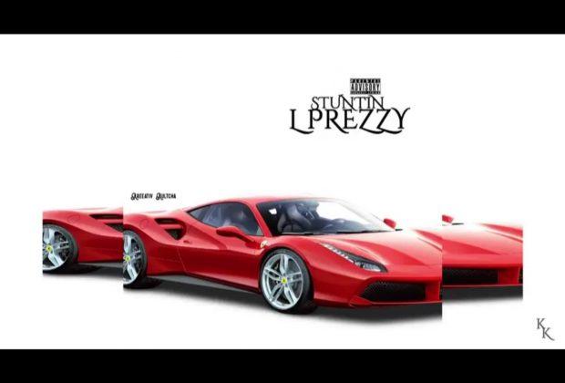"""L Prezzy - """"Stuntin"""""""