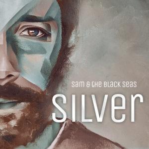 Sam And The Black Seas – Silver