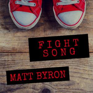 """Matt Byron – """"Fight Song"""""""