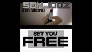 """SONJOOZ – """"Set You Free"""" Feat. Viktoria & Sticky Bud"""