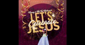 """Nancy & The Tru Believers - """"Let's Celebrate Jesus"""""""