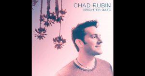 Chad Rubin – Brighter Days