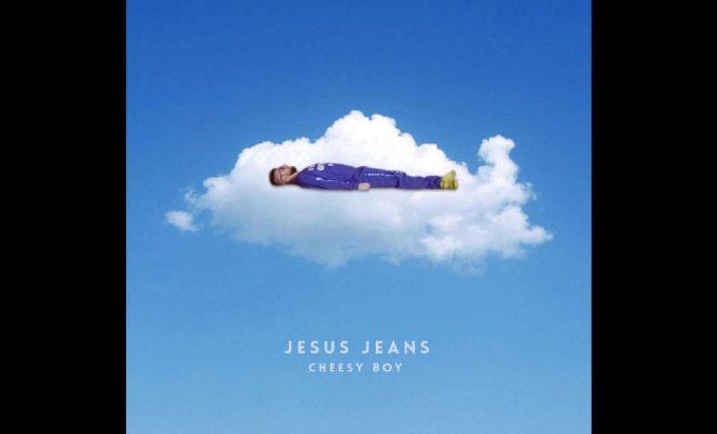 "Cheesy Boy – ""Jesus Jeans"""