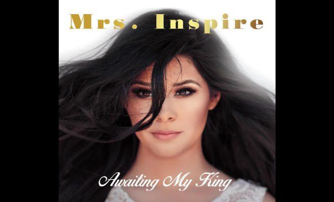 "Mrs. Inspire – ""Awaiting My King"""