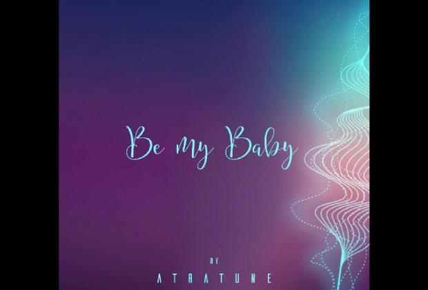 "Atratune - ""Be My Baby"""