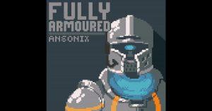 "Ansonix – ""Fully Armoured"""