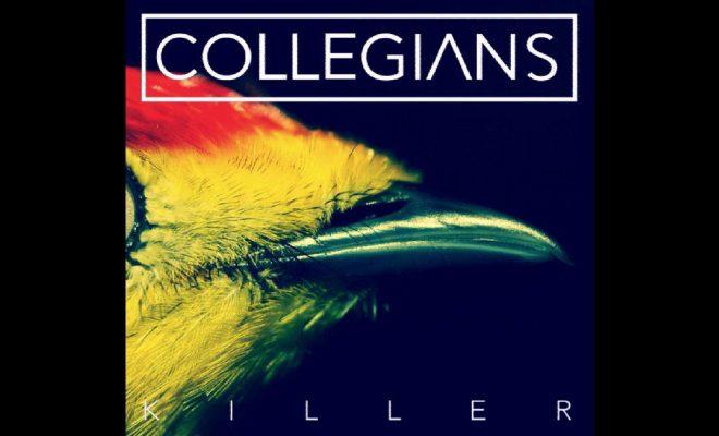 """Collegians – """"Killer"""""""