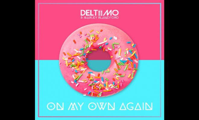 """Deltiimo & Marley Blandford – """"On My Own Again"""""""