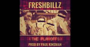 """Freshbillz – """"The Playoffs"""""""